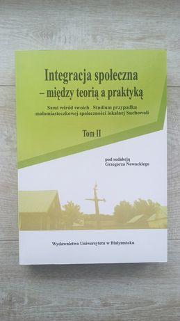 Integracja społeczna - między teorią a praktyką - Grzegorz Nowacki red