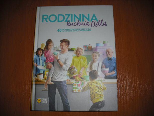 Rodzinna kuchnia Lidla- 40 wspaniałych rodzinnych przepisów