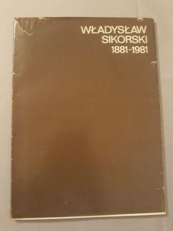 Władysław Sikorski 1881 - 1981 Na chwałę narodu