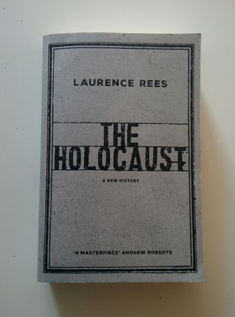 Laurence Rees - The Holocaust