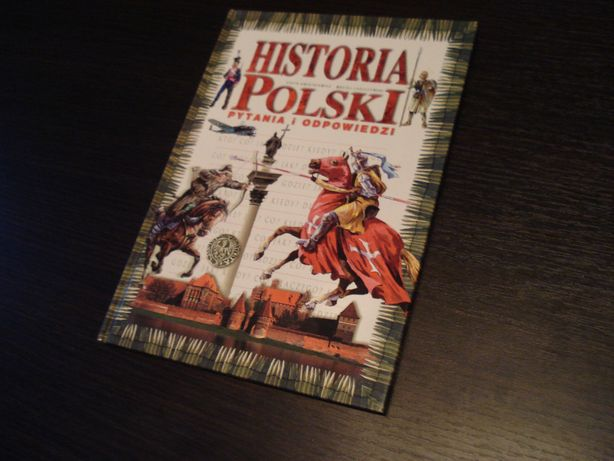 Historia Polski Pytania i Odpowiedzi P. Kwiatkiewicz M. Leszczyński
