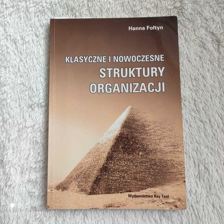 Klasyczne i nowoczesne struktury organizacji Hanna Fołtyn