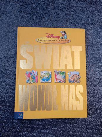 """Encyklopedia dla dzieci """"Świat wokół nas"""" Disneya"""
