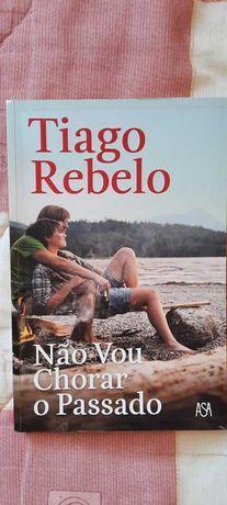 Não vou chorar o passado, Tiago Rebelo