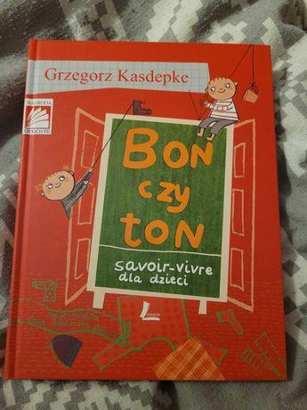 Bon czy ton. Savoir-vivre dla dzieci. Grzegorz Kasdepke