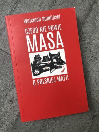 Czego nie powie Masa o polskiej mafii. Wojciech Sumliński.Nowa ksiazka