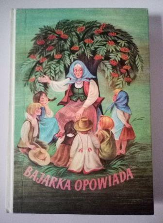 """""""Bajarka opowiada"""" - Zbiór baśni całego świata 1984r."""