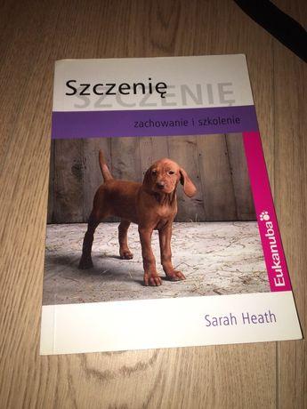 Szczenię. Zachowanie i szkolenie - Sarah Heath