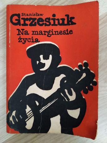 Na marginesie życia. Stanisław Grzesiuk