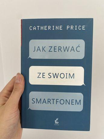 Książka jak nowa Jak zerwać ze swoim smartfonem catherine price