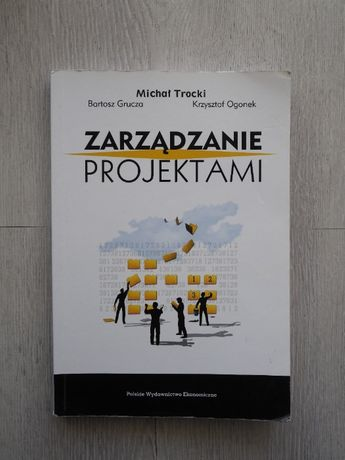 Książka Zarządzanie projektami | M. Trocki, B. Grucza, K. Ogonek