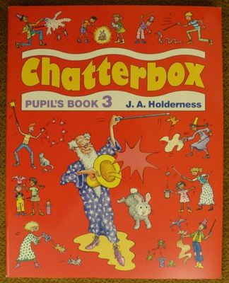 Chatterbox, Pupil's book 3, J.A.Holderness, Oxford