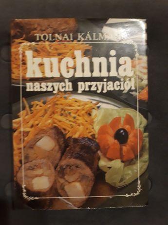 Kuchnia naszych przyjaciół. Tolnai Kalman
