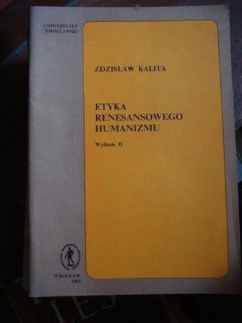 Zdzisław Kalita, Etyka renesansowego humanizmu