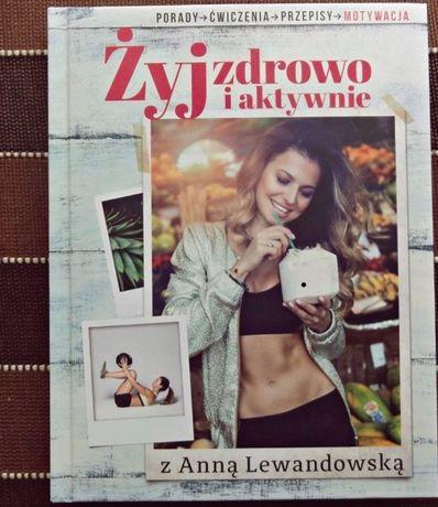 Żyj zdrowo i aktywnie z Anna Lewandowską - książka.