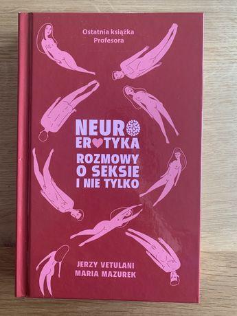 Neuroerotyka. Rozmowy o seksie i nie tylko. J. Vetulani, M. Mazurek.