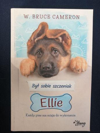 Był sobie szczeniak Ellie W. Bruce Cameron