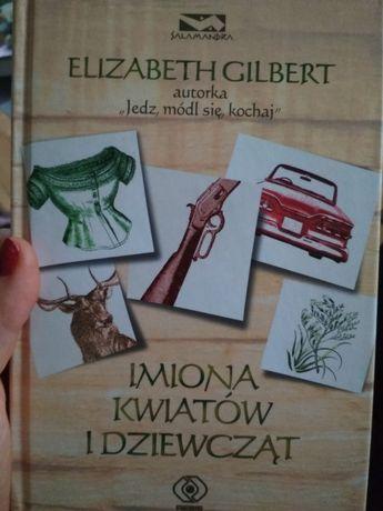 Salamandra E.Gilbert Imiona kwiatów i dziewcząt autorka jedz módl best