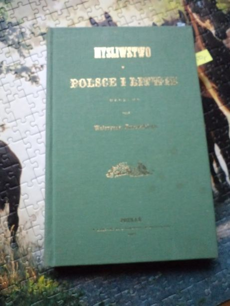UNIKAT Myśliwstwo w Polsce i Litwie ułożone przez Waleryana Kurowskieg