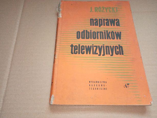 J. Różycki Naprawa odbiorników telewizyjnych 1963r.