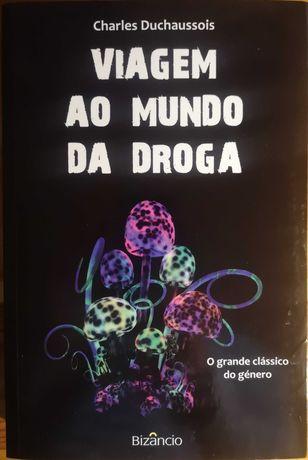 """""""Viagem ao Mundo da Droga"""" de Charles Duchaussois"""