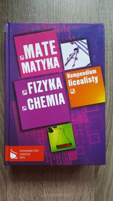 Kompendium licealisty matematyka, fizyka, chemia