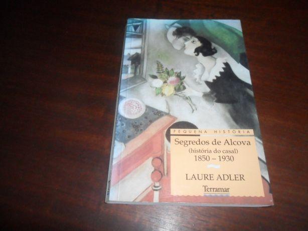 """""""Segredos de Alcova"""" História do Casal 1830 a 1930 de Laure Adler"""