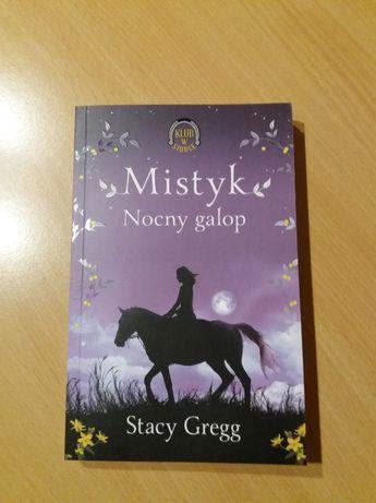 """Książka """"Mistyk Nocny galop"""" Stacy Gregg"""