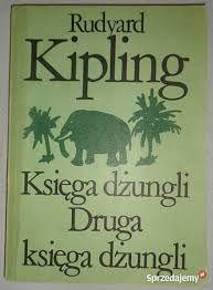 ,,Księga dżungli'' ,, Druga księga dżungli'':R.Kipling