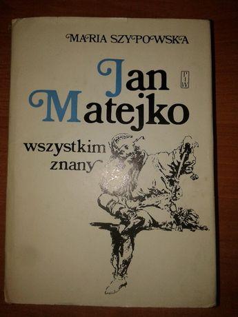 ,,Jan Matejko wszystkim znany''- Maria Szypowska