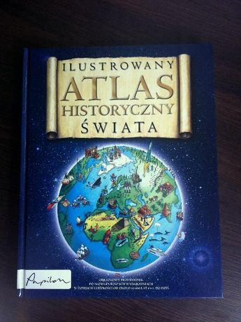 ILUSTROWANY Atlas Historyczny Świata