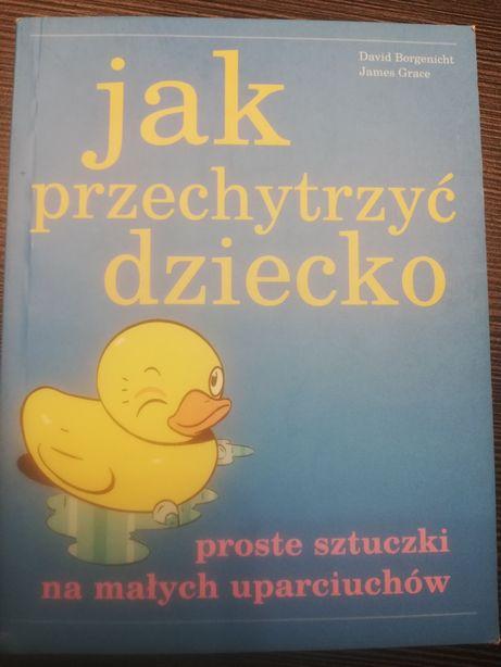 Książka,, jak przechytrzyć dziecko,,