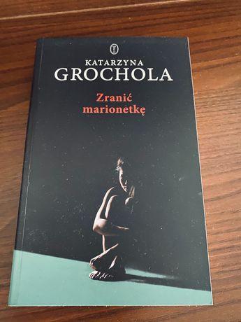 Zranić marionetkę Katarzyna Grochola