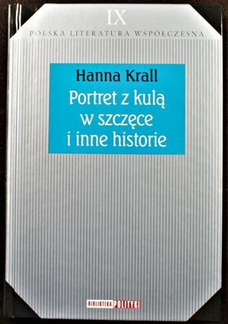 Hanna Krall -Portret z kulą w szczęce i inne historie