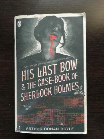 His Last Bow & The Case-Book of Sherlock Holmes - Arthur Conan Doyle