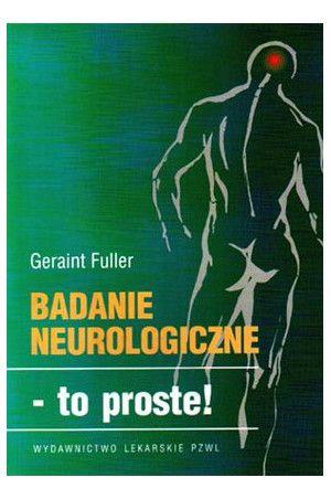 Badanie neurologiczne - to proste G. Fuller