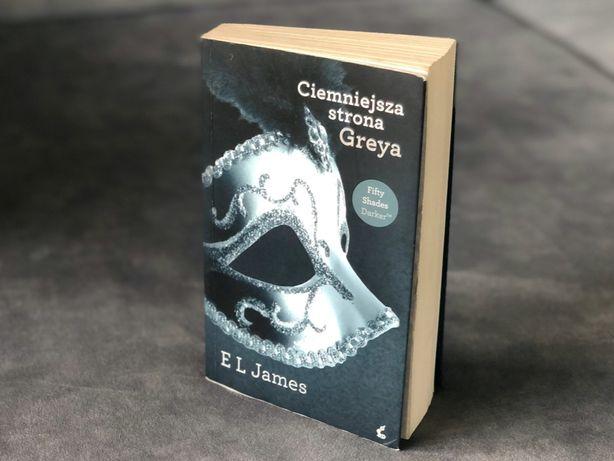 """Książka """"Ciemniejsza strona Greya"""" -E L James"""