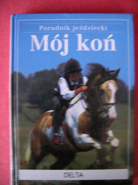 """Poradnik jeździecki """" Mój koń """""""