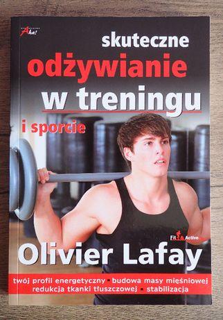 Olivier Lafay - Skuteczne odżywianie w treningu i sporcie