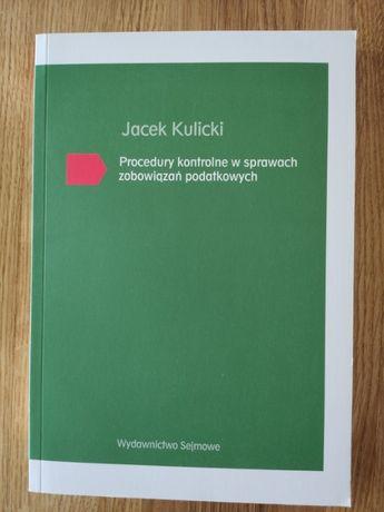 Procedury kontrolne w sprawach zobowiązań podatkowych Jacek Kulicki