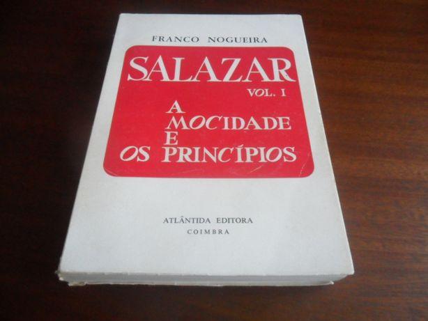 """""""Salazar"""" - Volume 1 - A Mocidade e os Princípios de Franco Nogueira"""