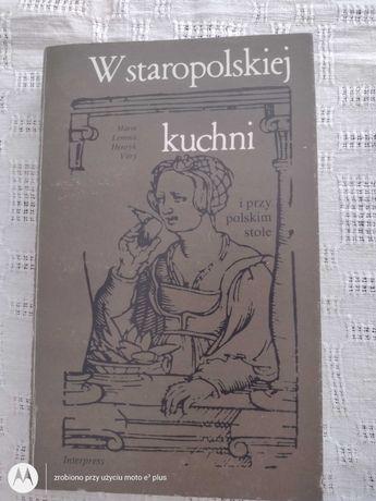 """książka """" W staropolskiej kuchni i przy polskim stole """""""