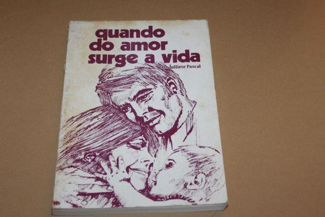 Quando do Amor Surge a Vida//Dr Julliete Pascal