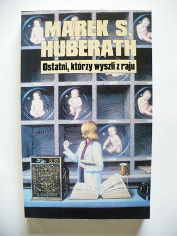 Marek S. Huberath, Ostatni, którzy wyszli z raju 1996 st. idealny