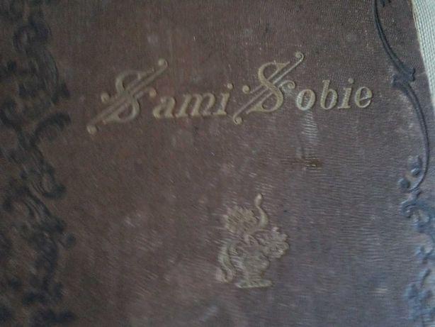 SAMI SOBIE Książka zbiorowa na rzecz W-skiej Kasy Literackiej 1900r.