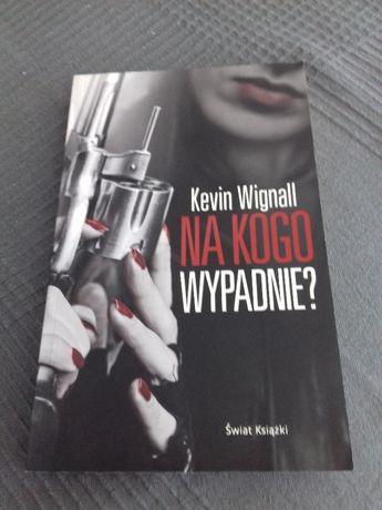 Książka Na kogo wypadnie? Kevin Wignall