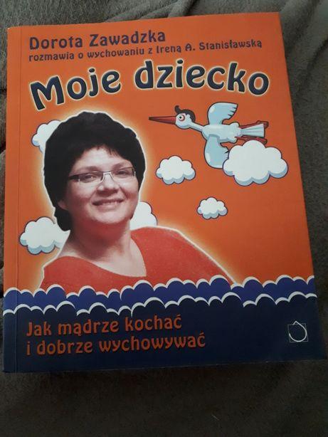 """"""" Moje dziecko"""" Dorota Zawadzka"""