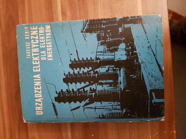 Urządzenia elektryczne dla elektroenergetyków Tadeusz Henig