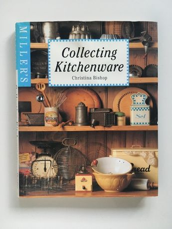 Guide to Collecting Kitchenware, Christina Bishop