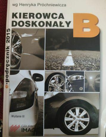 Podręcznik Kierowca Doskonały B wg Henryka Próchniewicza